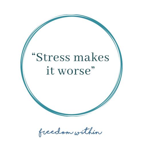 Stress make it worse